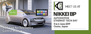 KDPOF will present their optical link concept with Gigabit Ethernet over POF for telematics control modules at the Nikkei Tech Days on June 5 and 6, 2019 in Osaka, Japan.